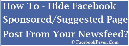 hide sponsored page post newsfeed facebookfever How To Hide Facebook Sponsored Page Posts In Newsfeed