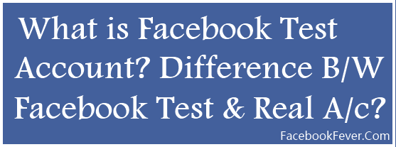 facebook test account facebookfever facebookfever What is Facebook Test Account?